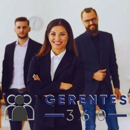 Show cover of Gerentes 360: Noticias, análisis y entrevistas para empresarios, emprendedores, CEOs y directivos