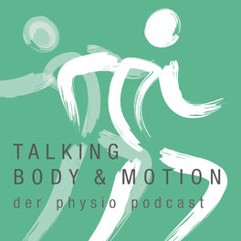 Show cover of Talking Body & Motion - der physio Podcast