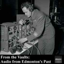 Show cover of From the Vaults: Audio from Edmonton's Past