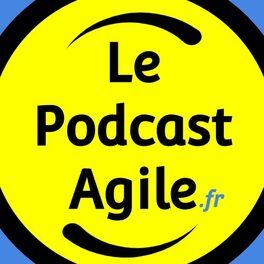 Show cover of Le Podcast Agile
