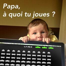 Show cover of Papa, à quoi tu joues ?