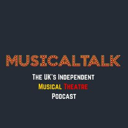 Show cover of MusicalTalk - The UK's Independent Musical Theatre Podcast