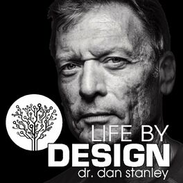 Show cover of Life By Design with Dr. Dan Stanley