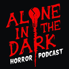 Show cover of Alone in the Dark Horror Podcast