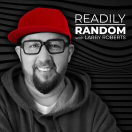 Show cover of Readily Random with Larry Roberts