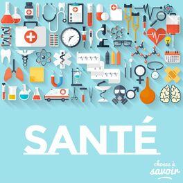 Show cover of Choses à Savoir SANTE