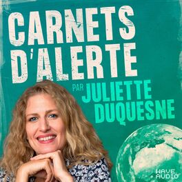 Show cover of Carnets d'alerte, le podcast