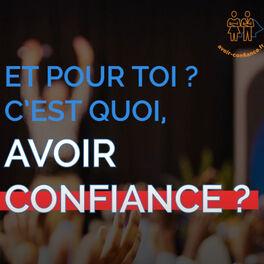 Episode cover of Et pour toi ? C'est quoi Avoir Confiance-Interview complète avec Luc