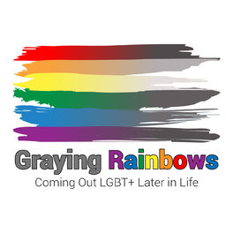 Show cover of Graying Rainbows Coming Out LGBT+ Later in Life