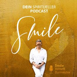 """Show cover of SMILE - Der spirituelle Seelenplan PODCAST für Dein erfülltes Leben """"Wie schön, dass es Dich gibt."""