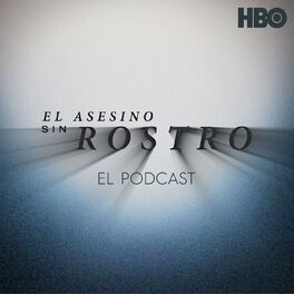 Show cover of El Asesino Sin Rostro: El Podcast