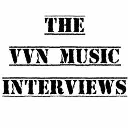 Show cover of The VVN Music Interviews