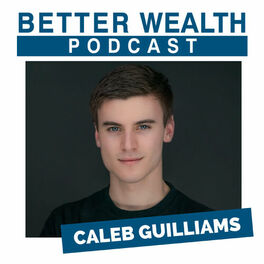 Show cover of BetterWealth with Caleb Guilliams