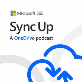 Show cover of Sync Up, a OneDrive podcast
