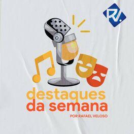 Show cover of Destaques da Semana por Rafael Veloso