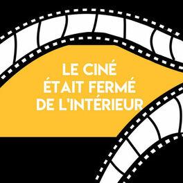 Show cover of Le Ciné était fermé de l'intérieur