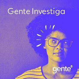 Episode cover of Gente Investiga #15 | Os novos meios do varejo