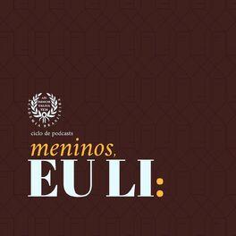 Show cover of Ciclo de Podcasts Meninos, Eu li