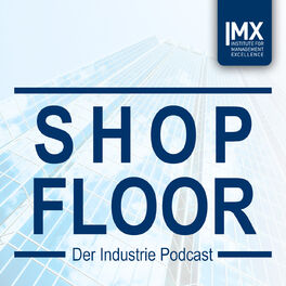 Show cover of Shopfloor - Der Industrie Podcast