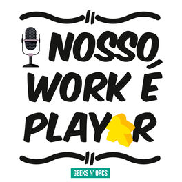 Episode cover of Nosso Work é Playar | #3 – O Game Designer c/ Sergio Halaban e Robert Coelho
