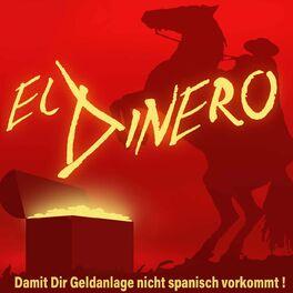 Show cover of El Dinero - Damit Dir Geldanlage nicht spanisch vorkommt!