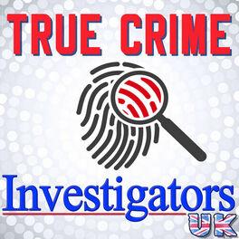 Show cover of True Crime Investigators UK