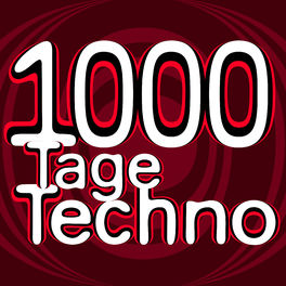 Show cover of 1000 Tage Techno