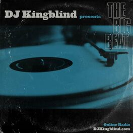 Show cover of The Big Beat- Online Radio Show with DJ Kingblind