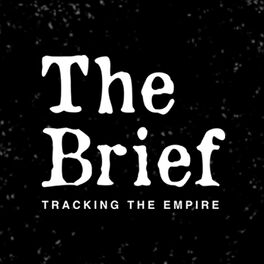 Show cover of The Brief: Tracking the Empire