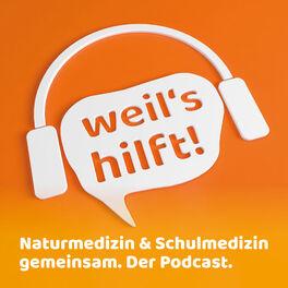 Show cover of weil's hilft! Naturmedizin & Schulmedizin gemeinsam. Der Podcast.