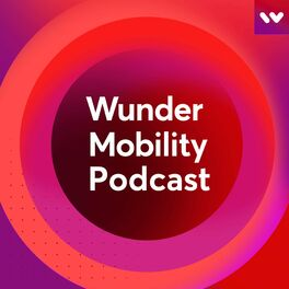 Show cover of Wunder Mobility Podcast