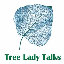 Show cover of Tree Lady Talks