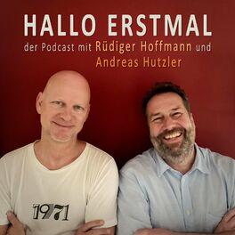 Show cover of HALLO ERSTMAL - der Podcast mit Rüdiger Hoffmann und Andreas Hutzler