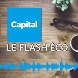 Show cover of Le flash éco de Capital