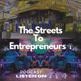 Show cover of The Streets To Entrepreneurs