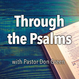 Show cover of Through the Psalms with Pastor Don Green
