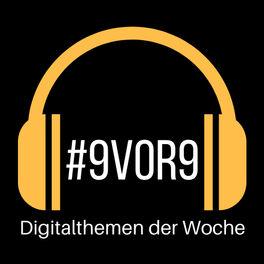 Show cover of #9vor9 - Die Digitalthemen der Woche