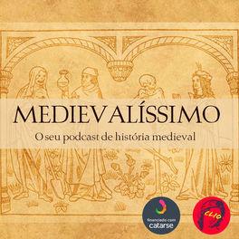 Episode cover of Medievalíssimo #015: Entre a História e a Lenda de Arthur, Rei da Bretanha feat. Isadora Martins (Labora-USP)