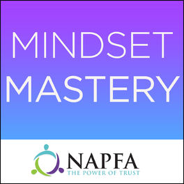 Show cover of Mindset Mastery Podcast by NAPFA