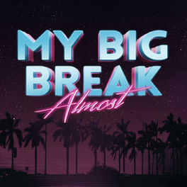 Show cover of My Big Break Almost