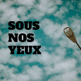 Show cover of Sous nos yeux