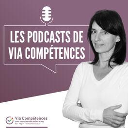 Show cover of Les podcasts de Via Compétences