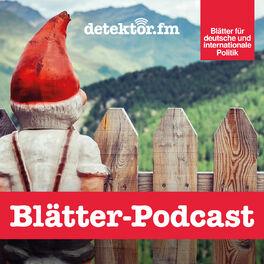 Show cover of Blätter-Podcast – Über die Blätter für deutsche und internationale Politik
