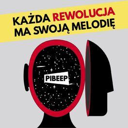 Show cover of PIBEEP! Każda rewolucja ma swoją melodię