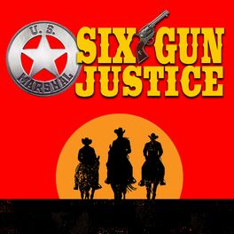 Show cover of SIX-GUN JUSTICE PODCAST