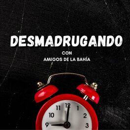 Show cover of Desmadrugando