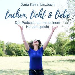Show cover of Lachen, Licht und Liebe. Der Podcast, der mit deinem Herzen spricht.