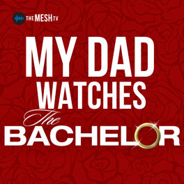 Show cover of My Dad Watches The Bachelor
