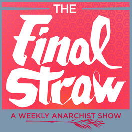 Show cover of The Final Straw Radio