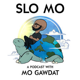 Show cover of Slo Mo: A Podcast with Mo Gawdat